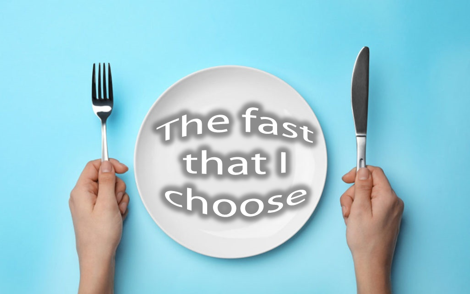 "And empty plate with the words, ""The fast that I choose."""